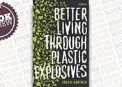 <i>Better Living Through Plastic Explosives</i>