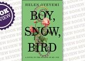 <i> Boy, Snow, Bird</i>