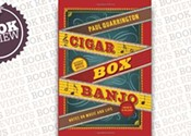 <i>Cigar Box Banjo: Notes on Music and Life</i>