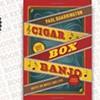 <i>Cigar Box Banjo: Notes on Music and Life</i>
