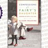 <i>Confessions of a Fairy's Daughter: Growing up with a Gay Dad</i>