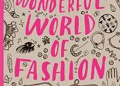 <i>My Wonderful World of Fashion</i>, Nina Chakrabarti (Laurence King)