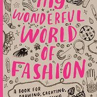 My Wonderful World of Fashion, Nina Chakrabarti (Laurence King)