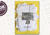 Snowball, Dragonfly, Jew