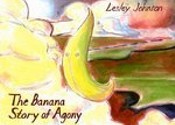 <i>The Banana Story of Agony</i>, Lesley Johnson (Conundrum)