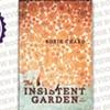 <i>The Insistent Garden</i>