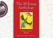 <i>The Mi'kmaq Anthology, Volume Two: In Celebration of the Life of Rita Joe</i>