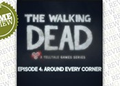 <i> The Walking Dead Episode 4: Around Every Corner </i>