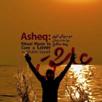 <i>Asheq: Ritual Music to Cure a Lover</i>