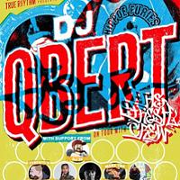 DJ Q-bert & the Fresh Crew w/DJ IV, Cess, Shay Pitts, Marz that Advocate, Chell, Mac Malicious