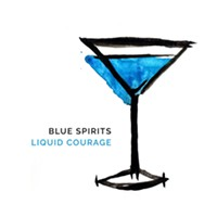 Review: Blue Spirits, <i>Liquid Courage</i>