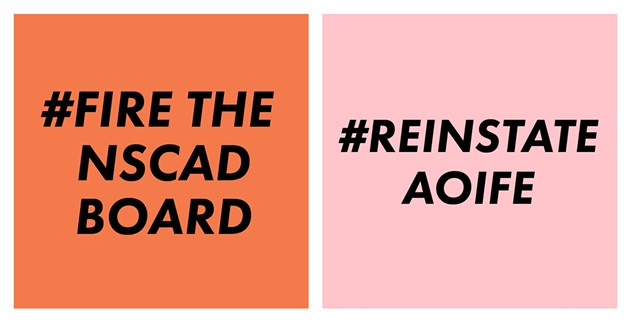 Like the hashtags say, the petition started by Friends of NSCAD is asking Nova Scotia's government to bring back president Aoife Mac Namara and get rid of the board that suddenly, for reasons unknown, fired her. - FRIENDS OF NSCAD