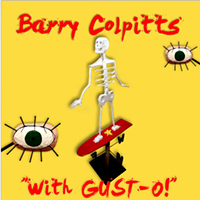 Barry Colpitts <i>With GUST-O</i>