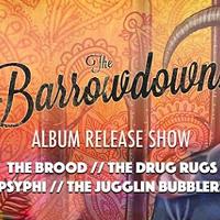 The Barrowdowns w/The Brood, The Drug Rugs