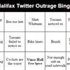 Let's all play Halifax Twitter Outrage bingo
