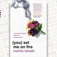 <i> (You) Set Me on Fire </i>