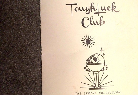 Get ready for four more pages of tough choices from the bartenders at Tough Luck Club. - HEATHER HOCH