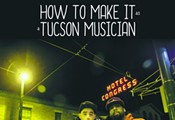 How to Make it as a Tucson Musician