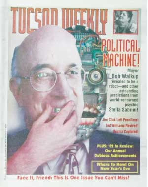 Is Tucson Mayor Bob Walkup a robot? Tucson Weekly psychic Stella Sabrina shares her predictions for the year ahead as Leo W. Banks and Jim Nintzel do their annual review of the year gone by. -- Dec. 26, 2002 - HECTOR ACUÑA