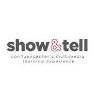 Show & Tell: Confluencenter's Multimedia Learning Experience