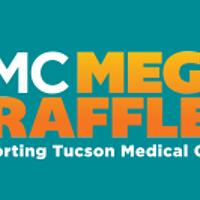 2019 Tucson Medical Center Mega Raffle