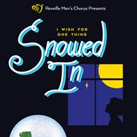 Reveille Men's Chorus presents Snowed In!