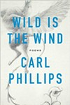 Carl Phillips: Wild is the Wind - COURTESY