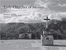 Beverly Spears: Early Churches of Mexico: An Architect's View. - COURTESY