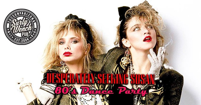 COURTESY OF DESPERATELY SEEKING SUSAN: 80'S DANCE PARTY! SAT MARCH 23RD! FACEBOOK EVENT PAGE