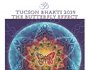 """Tucson Bhakti 2019 """"The Butterfly Effect"""""""