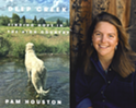 Author Event: Pam Houston, Author of Deep Creek