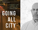 Going All City: Struggle & Survival in LA's Graffiti Subculture · Author Event with Stefano Bloch