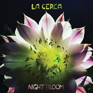 "La Cerca ""Night Bloom"" Vinyl Release Show at Club Congress"