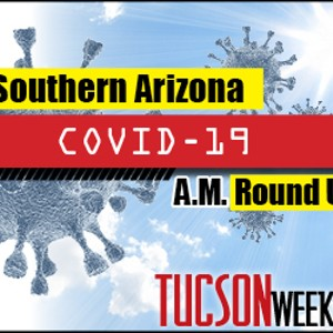 Southern AZ COVID-19 AM Roundup for Tuesday, Dec. 1: More Than 10K New Cases Today; Total Cases in AZ Top 337K; Tucson City Council To Vote on an 8 p.m. Curfew Today; UA Team Warns of Impending Hospital Crisis