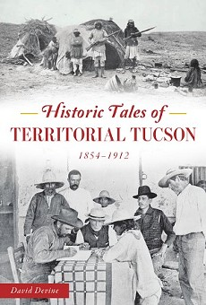 Blast from the Past: 'Historic Tales of Territorial Tucson' offers glimpse into the past