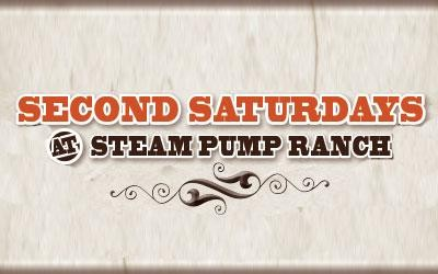 2nd_saturdays_steam_pump_ranch.jpg