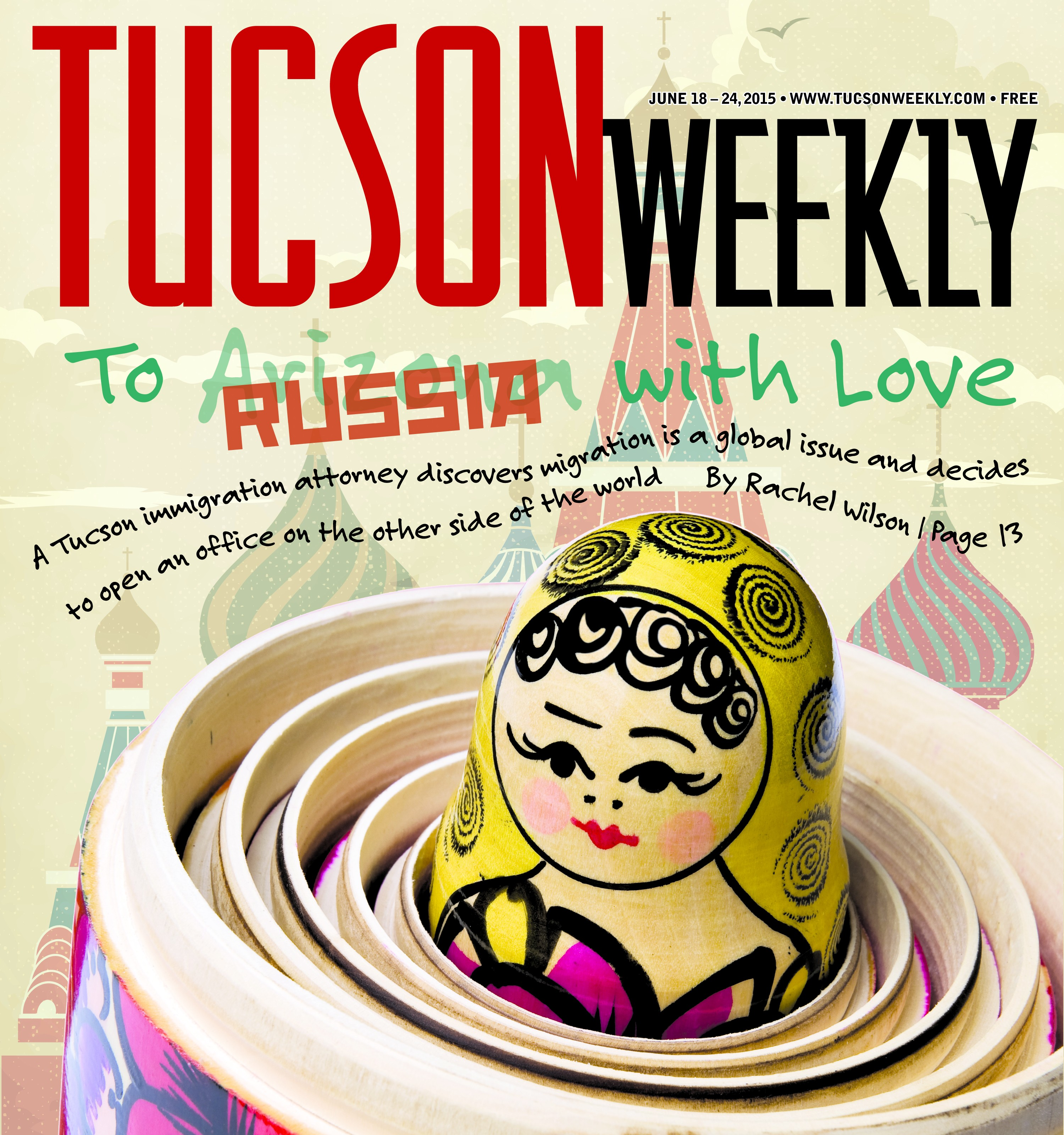 To Russia With Love Feature Tucson Weekly