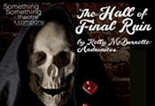 Something Something Theatre presents 'The Hall of Final Ruin'