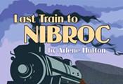 Last Train to Nibroc by Arlene Hutton