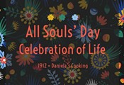 1912 All Souls' Day: Celebration of Life