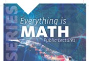 Everything Is Math- Public Lectures