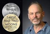 Author Event: When the Earth Had Two Moons by Erik Asphaug