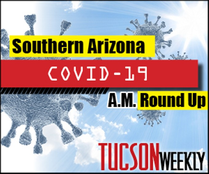 Southern AZ COVID-19 AM Roundup for Thursday, Feb. 25: Pima County death toll tops 2,200; School districts look to expand on-campus options; New cases continue decline; Vaccine supplies limited but here's how to set up appointments, COVID tests