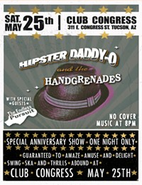 Hipster Daddy-O and the Handgrendes 22nd Anniversary show at Club Congress on May 25th - Uploaded by Bordertown Devils